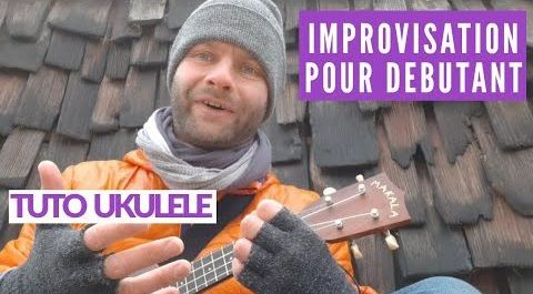 La technique la plus facile pour improviser au ukulélé !