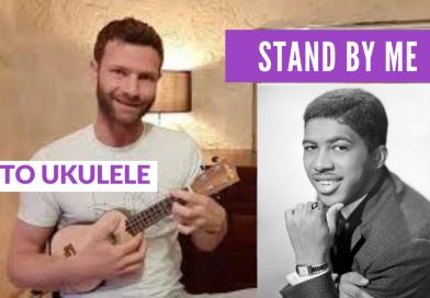 Tuto Ukulélé – STAND BY ME de Ben E.King en finger picking